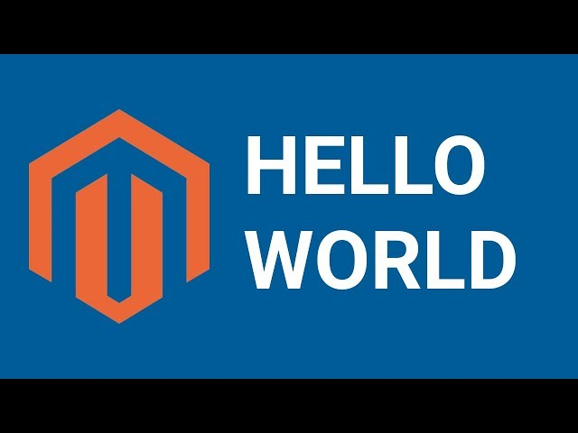 Hello World in Magento 2 in 60 seconds ONLY