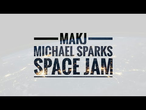 MAKJ & Michael Sparks - Space Jam [Exclusive]