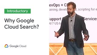 One Search to Rule Them All — Why Google Cloud Search? (Cloud Next '19)
