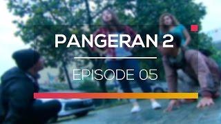 Pangeran 2 Episode 05