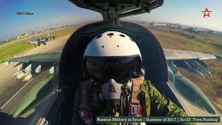 Russian Aviation in Syria   Summer of 2017   Su 25  Free Hunting    YouTube