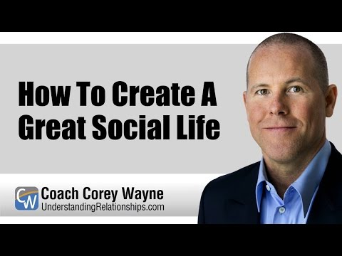 How To Create A Great Social Life