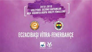 2018 - 2019 AXA Sigorta Kupa Voley Bayanlar Finali - Eczacıbaşı VitrA - Fenerbahçe