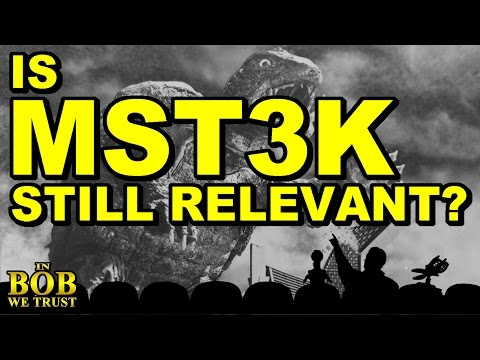 In Bob We Trust: IS MST3K STILL RELEVANT?