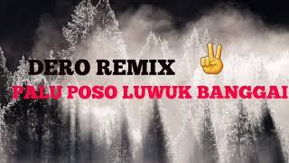 Dero Remix Palu Poso Luwuk Banggai