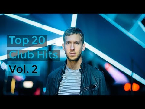 Top 20 Club Hits - EDM Songs - Vol. 2