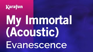 Karaoke My Immortal (Acoustic) - Evanescence *