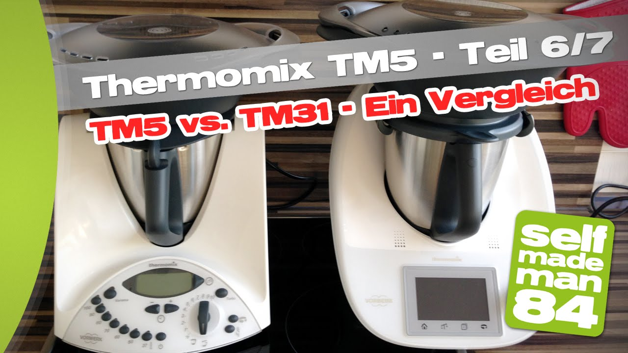thermomix tm5 tm5 vs tm31 ein vergleich teil 6 7 selfmademan84 youtube. Black Bedroom Furniture Sets. Home Design Ideas