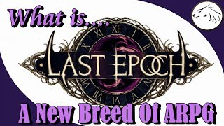 Last Epoch - Game Overview and First Impression - Upcoming ARPG