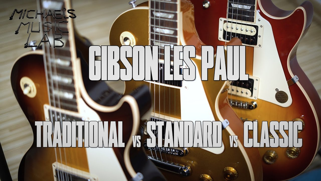 which one is for you gibson les paul standard vs traditional vs classic michael s music lab 5. Black Bedroom Furniture Sets. Home Design Ideas