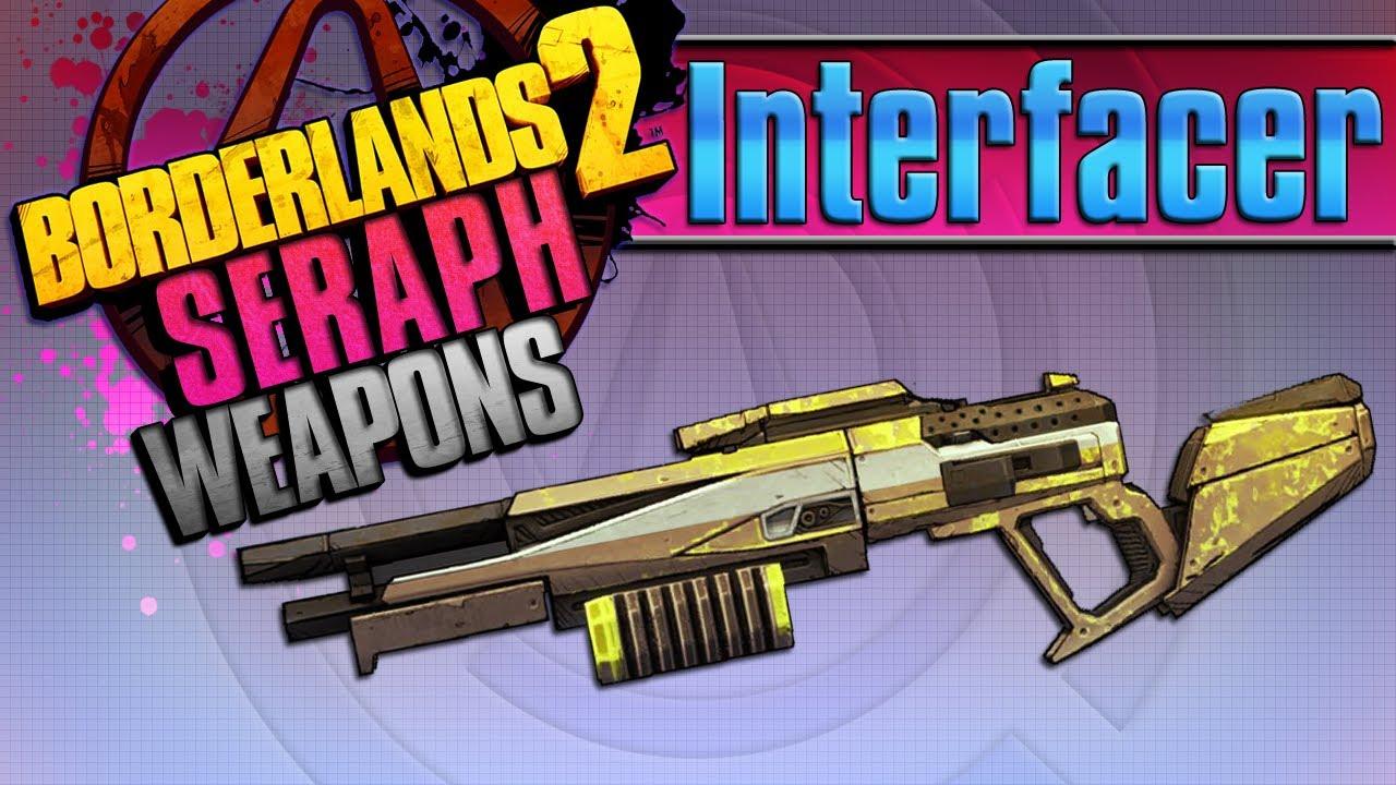 BORDERLANDS 2 | *Interfacer* Seraph Weapons Guide!!! : LightTube