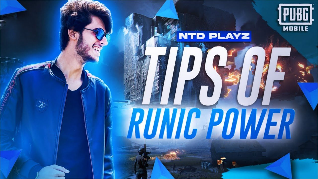 Runic Power Tips By NTD Playz   PUBG MOBILE Pakistan Official