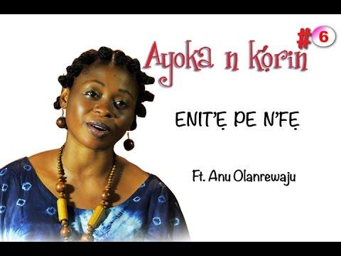 Ayoka N'korin #6 - Eni te pe nfe