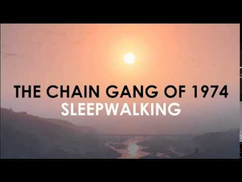 (The Chain Gang of 1974) Sleepwalking 1 Hour