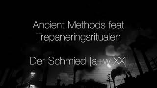 Ancient Methods feat Trepaneri…