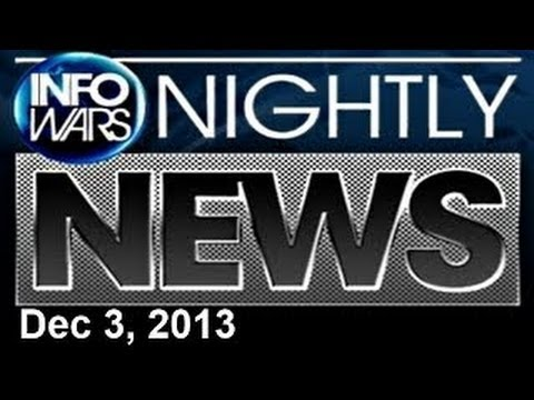INFOWARS Nightly News: with Lee Ann McAdoo Tuesday December 3 2013: Special Reports With Alex