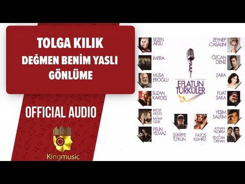 Tolga Kılık - Değmen Benim Yaslı Gönlüme - ( Official Audio )
