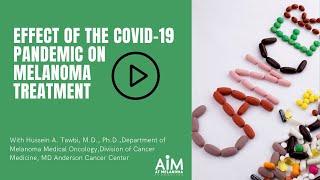 Covid-19 pandemic on melanoma treatment ...