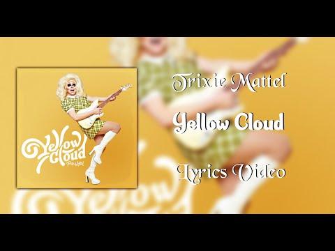 Trixie Mattel - Yellow Cloud (Lyrics)
