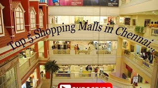 Top 5 Shopping Malls in Chennai...