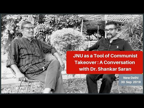 Jawaharlal Nehru University As A Tool Of Communist Takeover : A Conversation With Dr. Shankar Saran