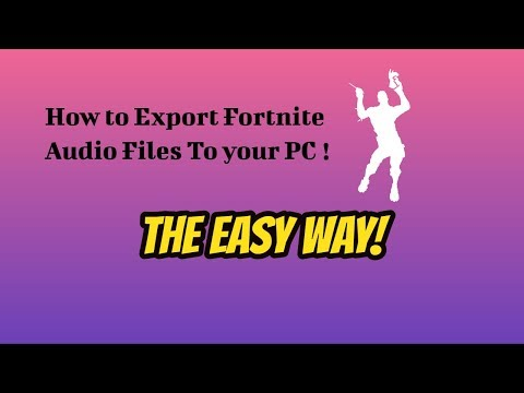 How to export fortnite audio files!