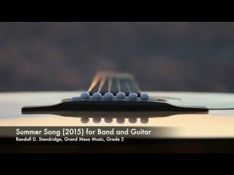 Summer Song (Grand Mesa Music 2016, Grade 2);For Concert Band and Acoustic Guitar