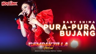 Baby Shima - Pura-Pura Bujang (Gempakzilla Festival 2019 LIVE)