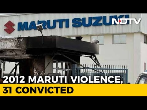 In Maruti Riot, Manager Killed, Factory Burnt, 31 Convicted