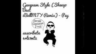 Sheeqo Beat -Gangnam Style ( Remix Tribal )