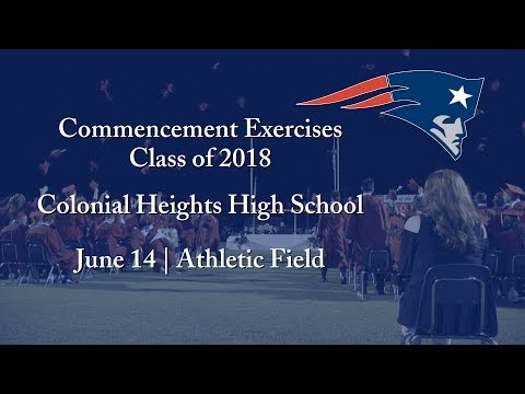 Colonial Heights High School, Commencement Exercises 2018