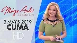 Müge Anlı ile Tatlı Sert 3 Mayıs 2019 | Cuma