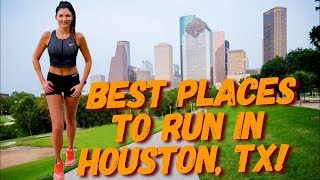 Best Places to Run in Houston, TX!