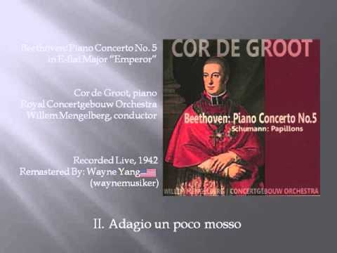 Willem Mengelberg / Cor de Groot: Beethoven Piano Concerto No 5 Live 1942 [Remastered - 2015]