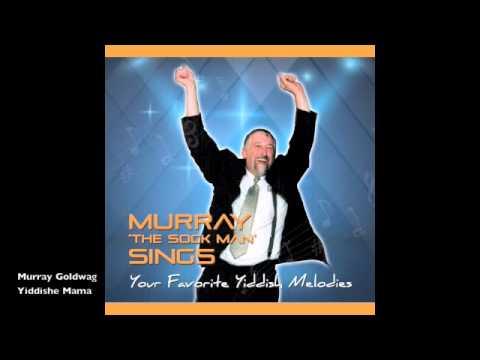 Murray Goldwag (The 'Sock Man') - My Yiddishe Mama