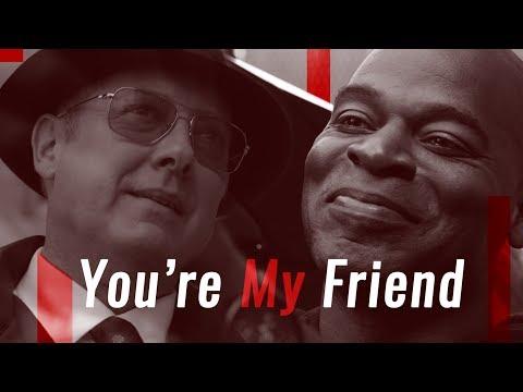 The Blacklist || Reddington and Dembe: You're my friend (included S6E18)