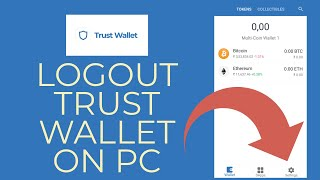 How to Logout Trขst Wallet on Your PC? Trust Wallet Login Logout 2021, TrustWallet.com