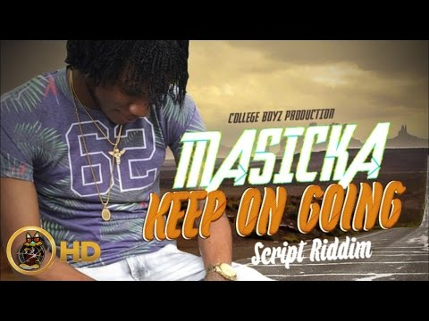 Masicka - Keep On Going [The Script Riddim] May 2015