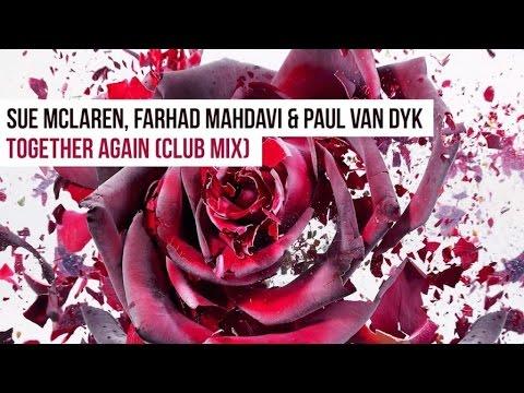 Sue McLaren, Farhad Mahdavi & Paul van Dyk - Together Again (PvD Club Mix)