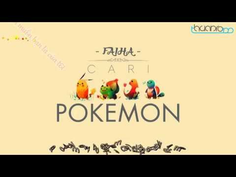 [Lyrics vietsub] Cari Pokemon - Faiha