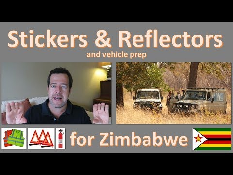 Stickers and reflectors needed when traveling in Zimbabwe