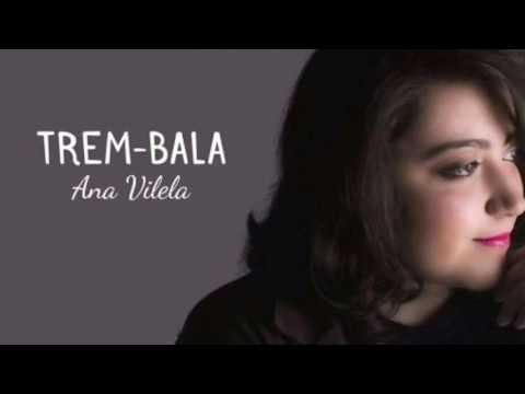 Trem bala Ana Vilela(letra )