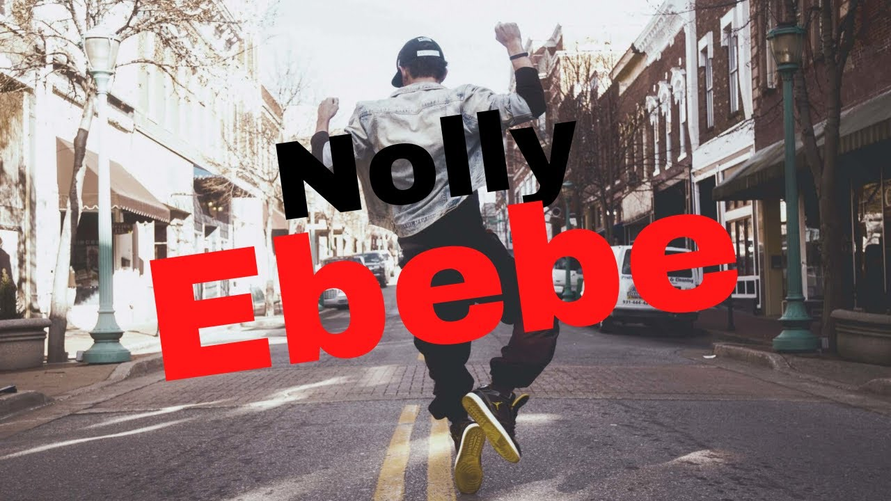 Download Ebebe - Nolly (ft Dj Izy Beatz)