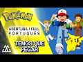 Pokémon Abertura em Português - Temos que Pegar (PT BR)