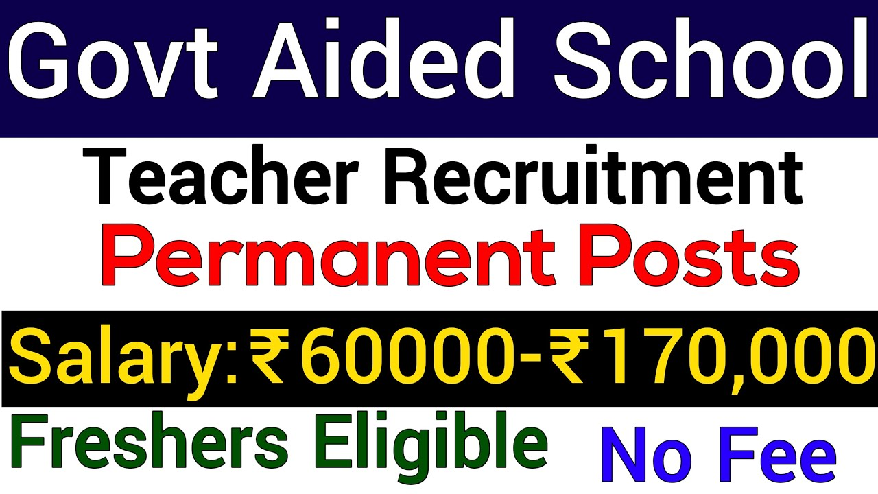 PERMANENT TEACHER RECRUITMENT IN GOVT AIDED SCHOOL I SALARY 60000 Rs to 1,70,000 Rs I NO FEE I