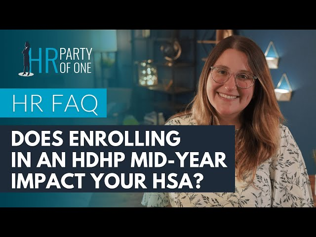 How Does Enrolling in an HDHP Mid Year Impact Your HSA?