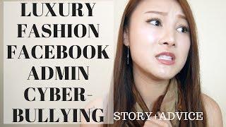 LUXURY FASHION FACEBOOK ADMIN CYBERBULLYING |  STORY + ADVICE | Cherry Tung