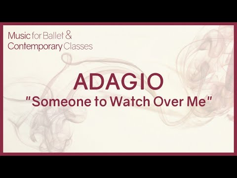 Adagio (Someone To Watch Over Me) - Jazz Music for Ballet Class