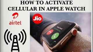 How to activate cellular in Apple Watch in India jio/Airtel
