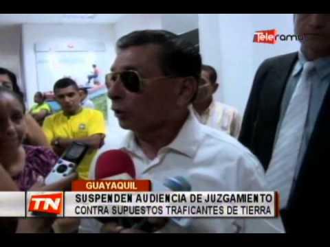 Suspenden audiencia de juzgamiento contra supuestos traficantes de tierra